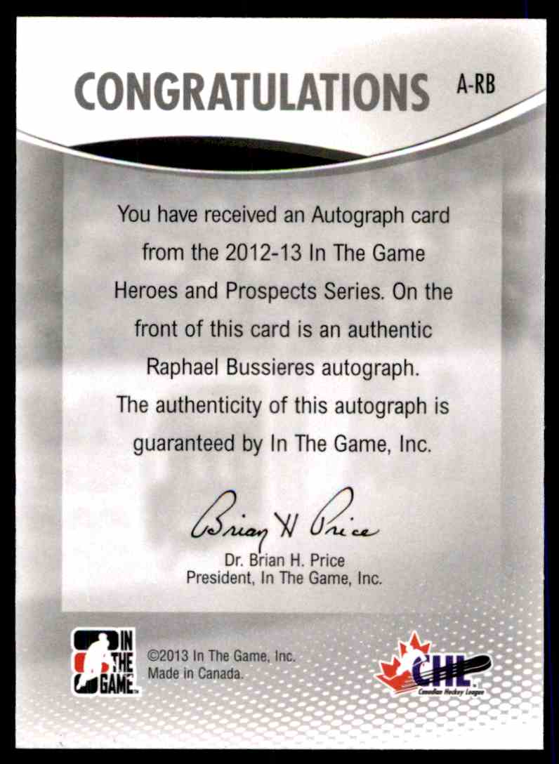 2012-13 In The Game Heroes And Prospect Autograph Raphael Bussieres #A-RB card back image