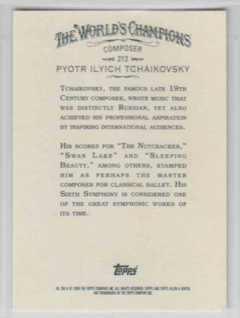 2008 Topps Allen And Ginter Pyotr Ilyich Tchaikovsky #212 card back image
