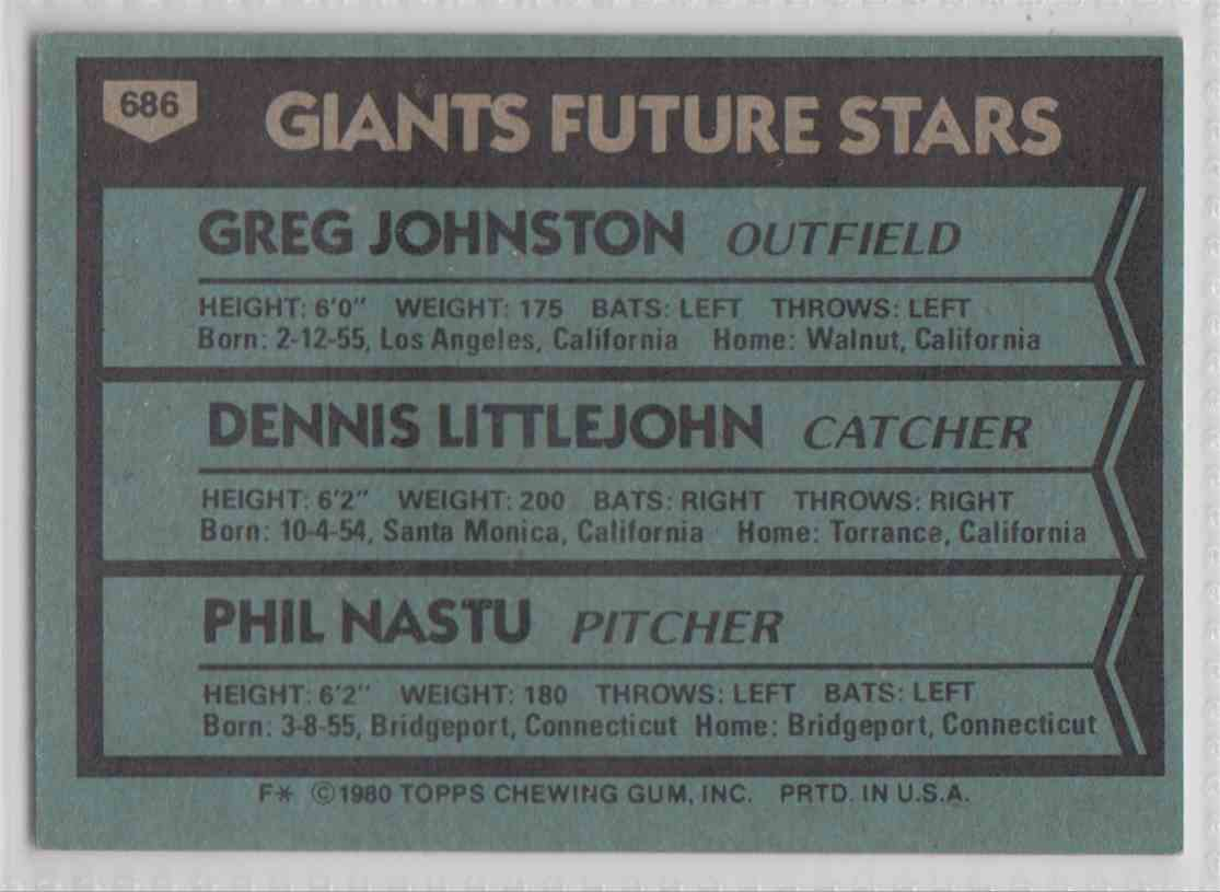 1980 Topps Greg Johnston / Dennis Littlejohn / Phil Nastu #686 card back image