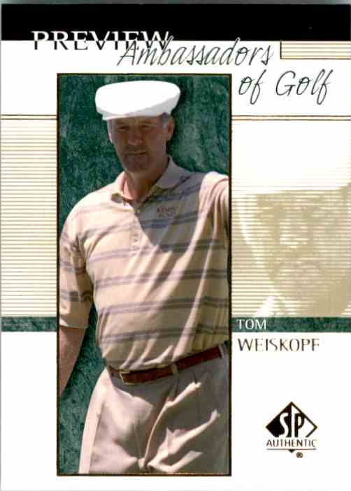 2001 SP Authentic Preview Tom Weiskopf Ag #52 card front image