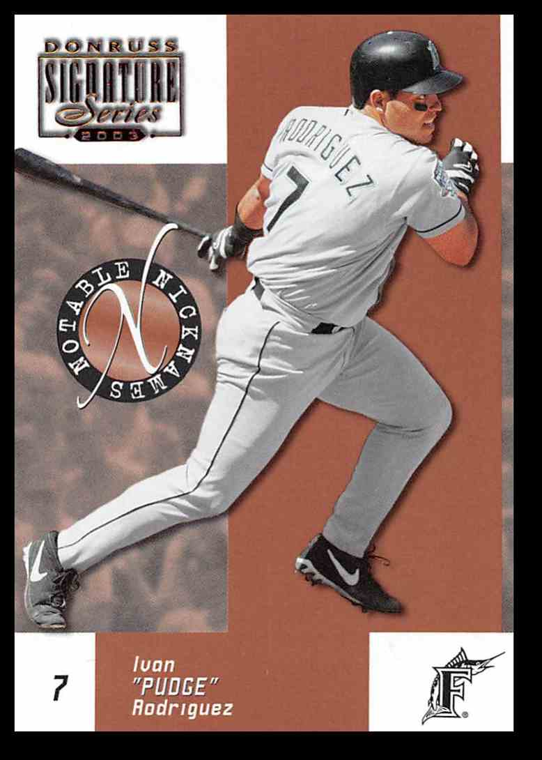 2003 Donruss Signature Notable Nicknames Ivan Rodriguez #12 card front image