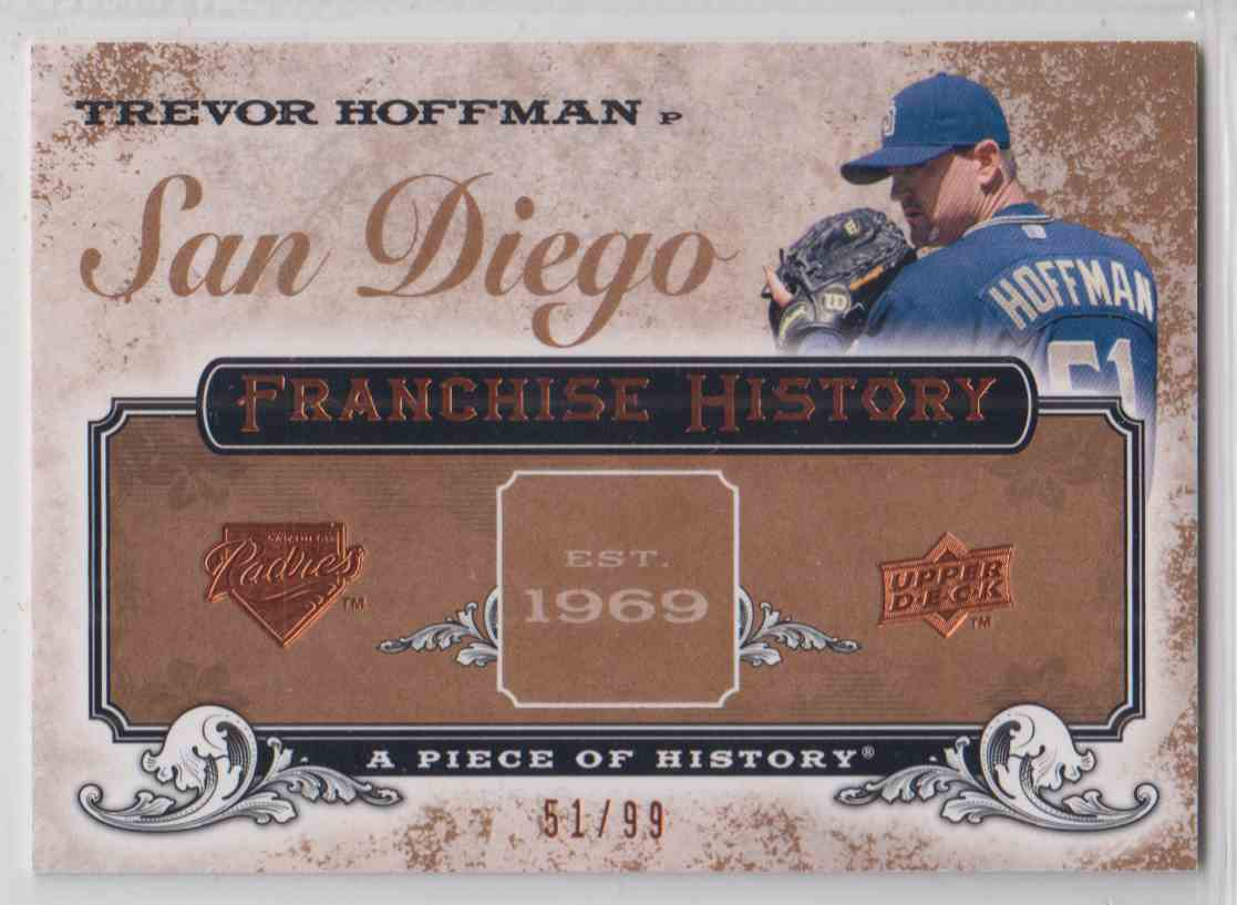 2008 Upper Deck A Piece Of History Franchise History Copper Trevor Hoffman #FH-45 card front image