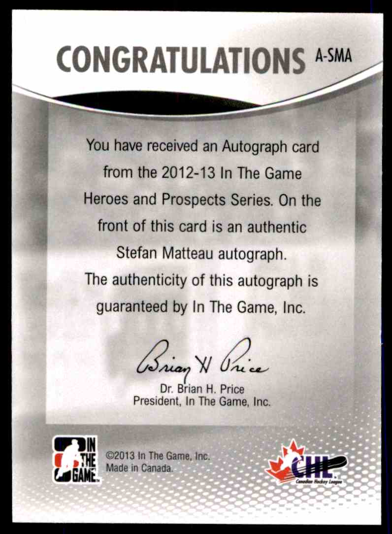 2012-13 In The Game Heroes And Prospect Autograph Stefen Matteau #A-SMA card back image