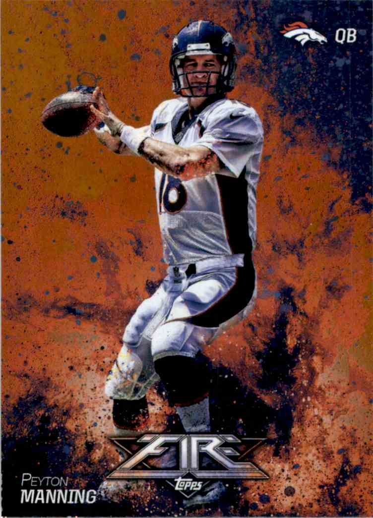 2014 Topps Fire Flame Peyton Manning #72 card front image