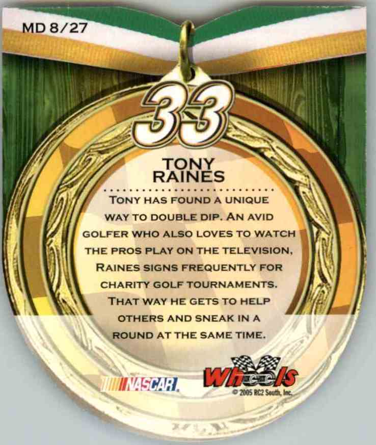 2005 Wheels American Thunder Medallion Tony Raines #MD8 card back image