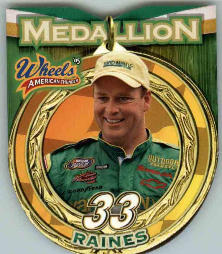 2005 Wheels American Thunder Medallion Tony Raines #MD8 card front image
