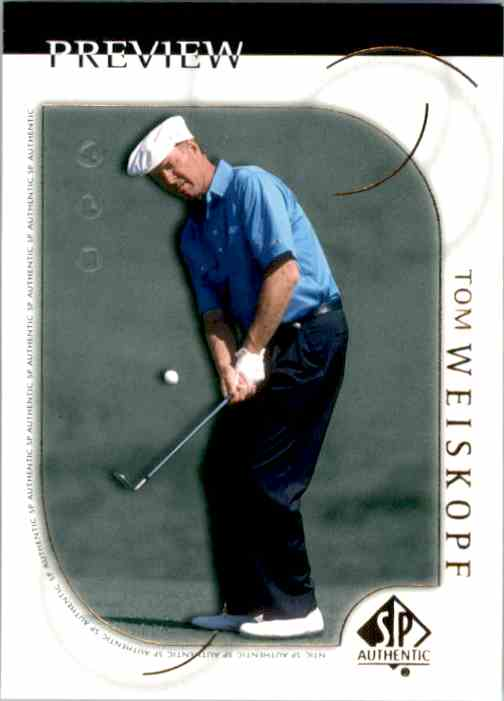 2001 SP Authentic Preview Tom Weiskopf #7 card front image