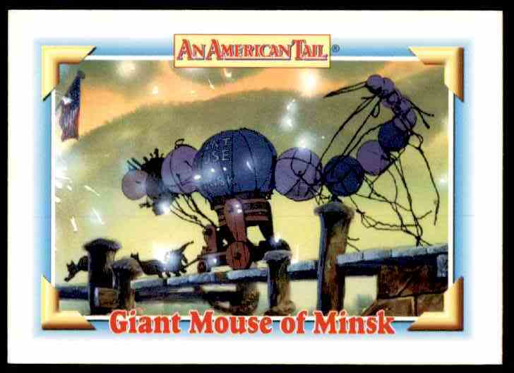 1991 An American Tail Giant Mouse Of Minsk #130 card front image