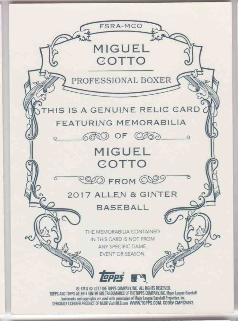 2017 Topps Allen & Ginter Miguel Cotto #FSRA-MCO card back image