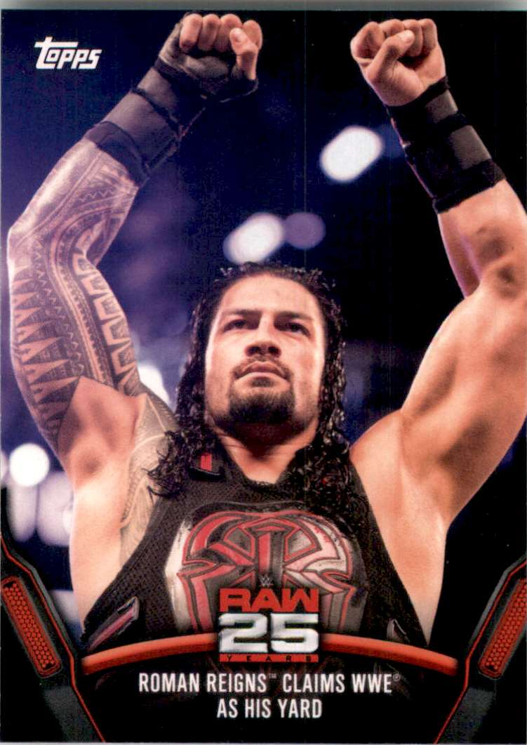 2018 Topps Wwe Then Now Forever 25 Years Of Raw Roman Reigns Claims Wwe As His Yard #RAW47 card front image