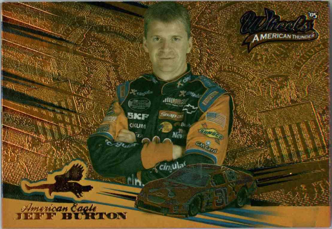 2005 Wheels American Thunder American Eagle Jeff Burton #AE1 card front image