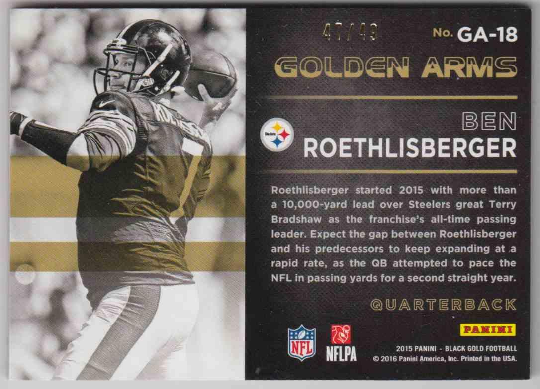 2015 Panini Black Football Golden Arms Gold Foil Ben Roethlisberger #GA-18 card back image