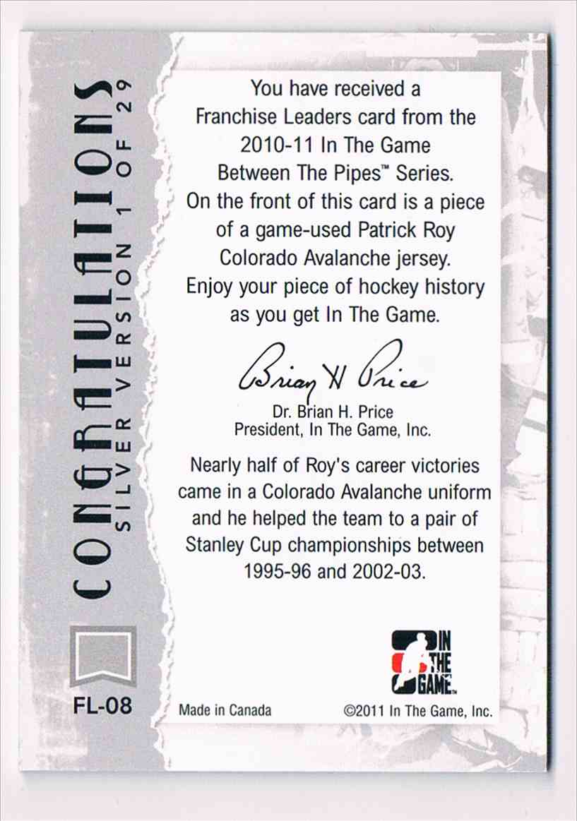 2010-11 ITG In The Game Between The Pipes Franchises Leaders Patrick Roy #FL-08 card back image
