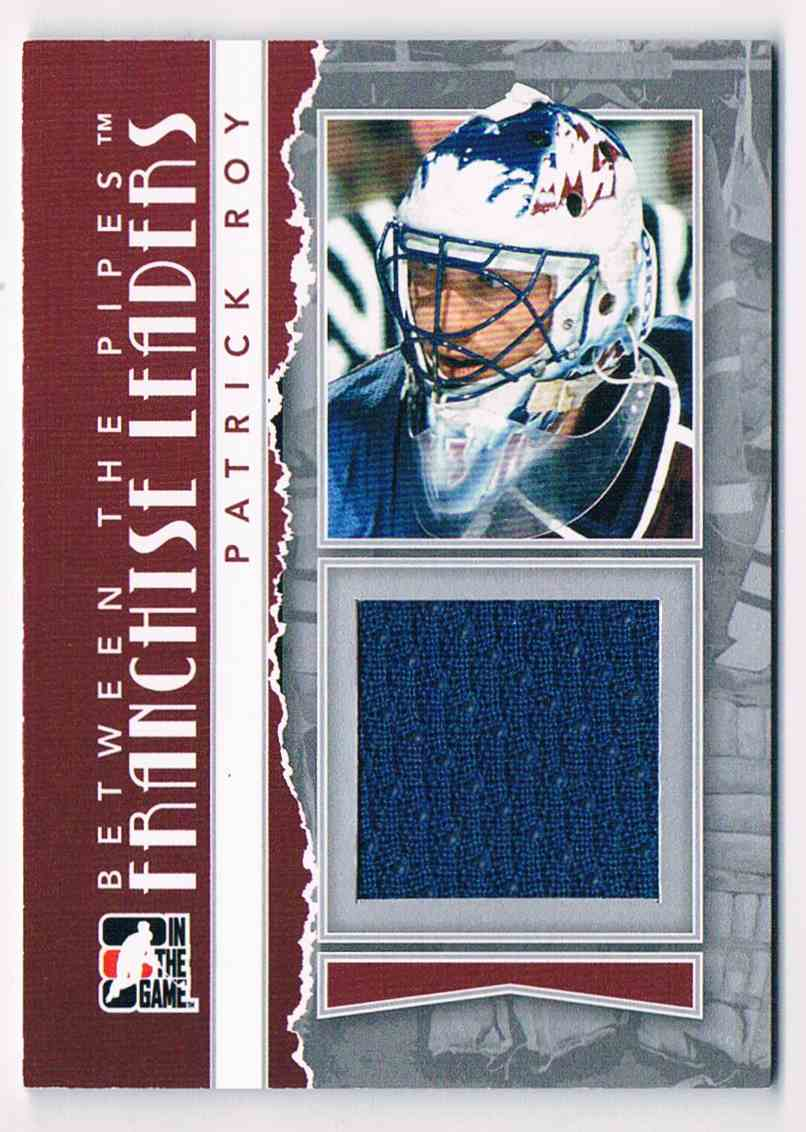 2010-11 ITG In The Game Between The Pipes Franchises Leaders Patrick Roy #FL-08 card front image