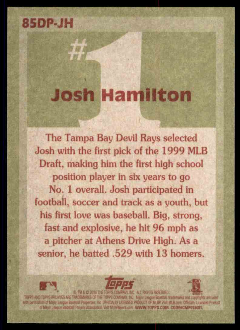 2016 Topps Archives '85 Topps #1 Draft Pick Josh Hamilton #85DP-JH card back image