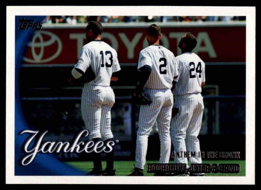 2010 Topps Anthem In The Bronx - Alex Rodriguez / Derek Jeter / Robinson Cano #269 card front image