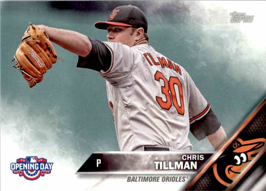 2016 Topps Opening Day Chris Tillman #OD-27 card front image