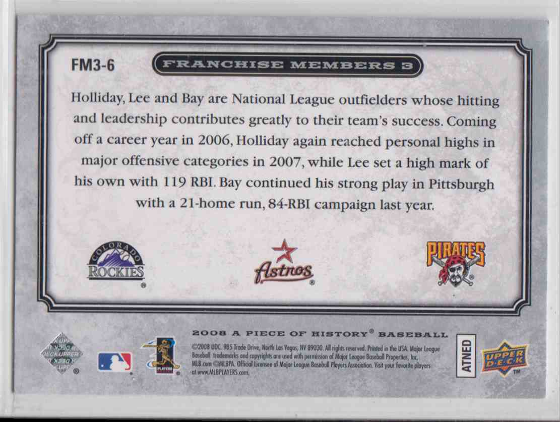 2008 Upper Deck Piece Of History Franchise Members Triple Silver Matt Holliday / Carlos Lee / Jason Bay #FM3-6 card back image