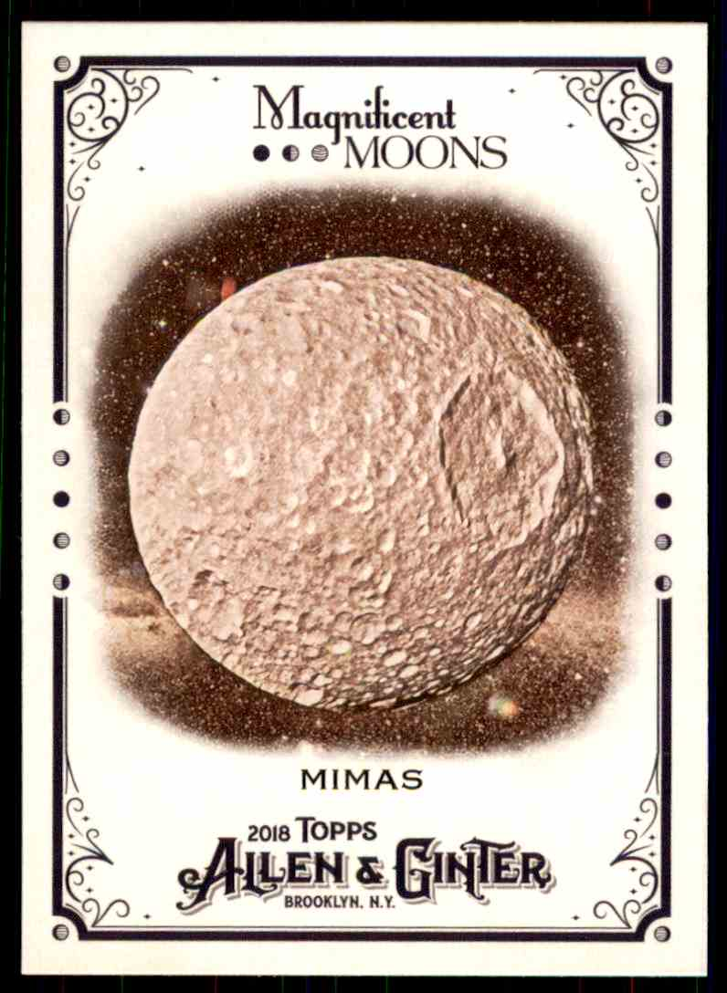 2018 Topps Allen & Ginter Magnificent Moons Mimas #MM-4 card front image