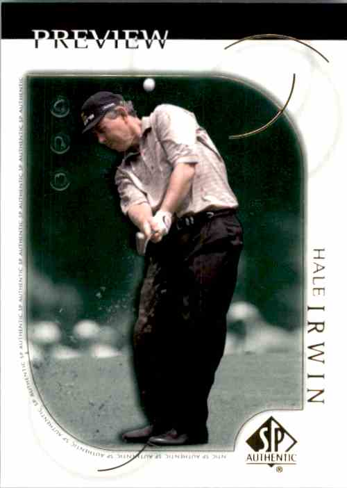 2001 SP Authentic Preview Hale Irwin #8 card front image