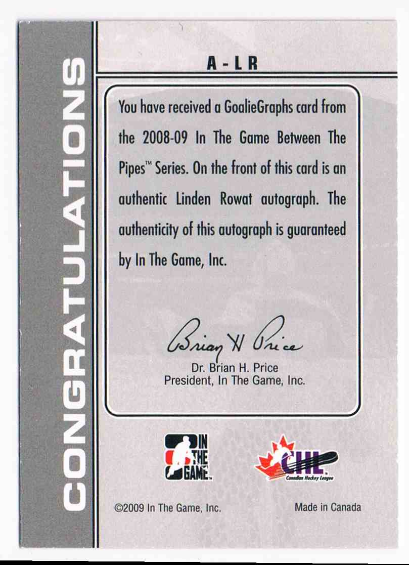 2008-09 ITG In The Game Between The Pipes Autographs Linden Rowat #A-LR card back image
