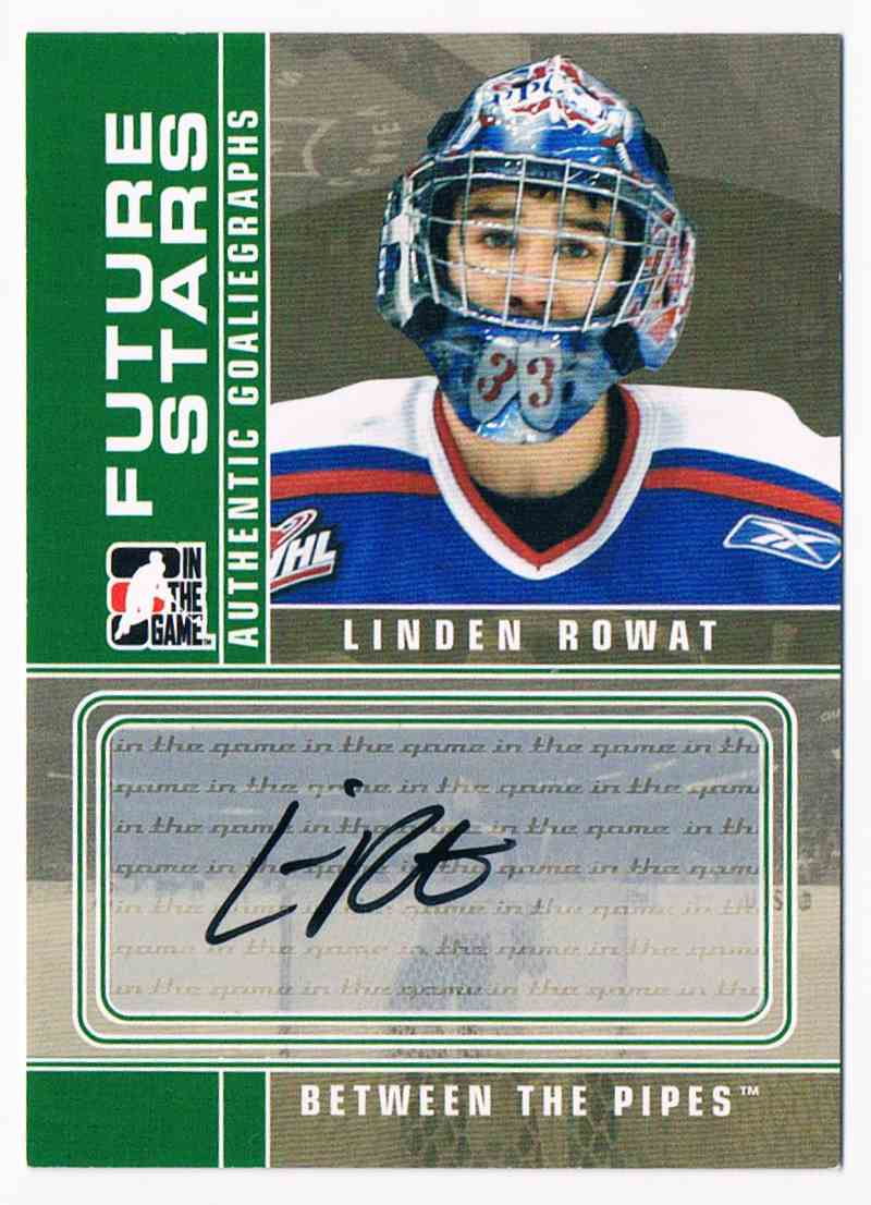 2008-09 ITG In The Game Between The Pipes Autographs Linden Rowat #A-LR card front image