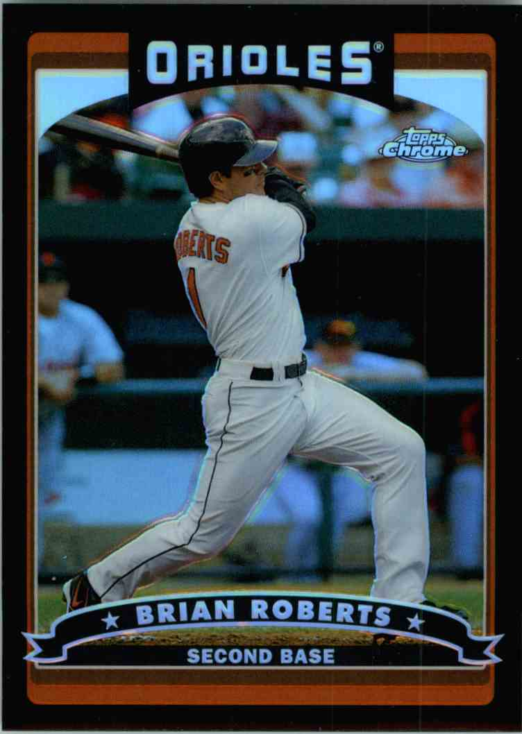 2006 Topps Chrome Brian Roberts #6 card front image