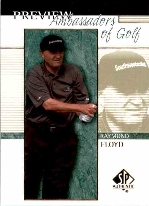 2001 SP Authentic Preview Raymond Floyd Ag #56 card front image