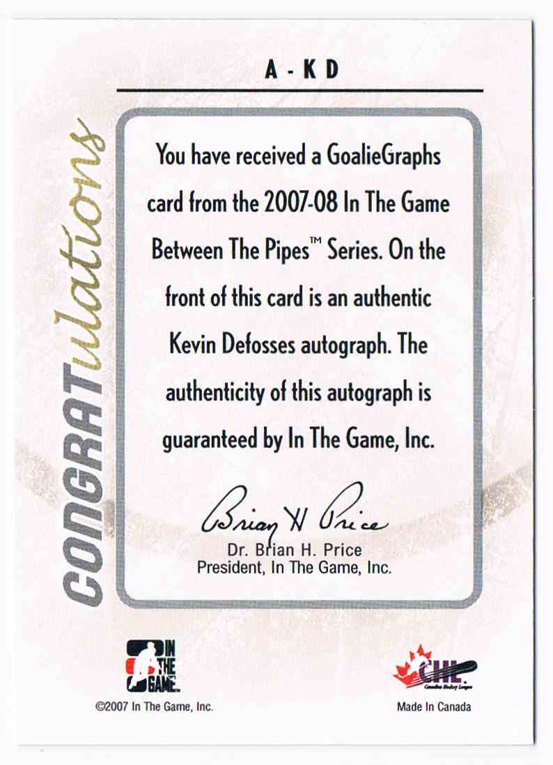 2007-08 ITG In The Game Between The Pipes Goalie Graphs Kevin Defosses #A-KD card back image
