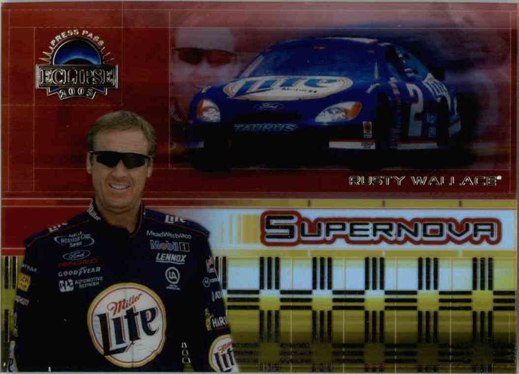2003 Press Pass Eclipse Supernova Rusty Wallace #SN12 card front image