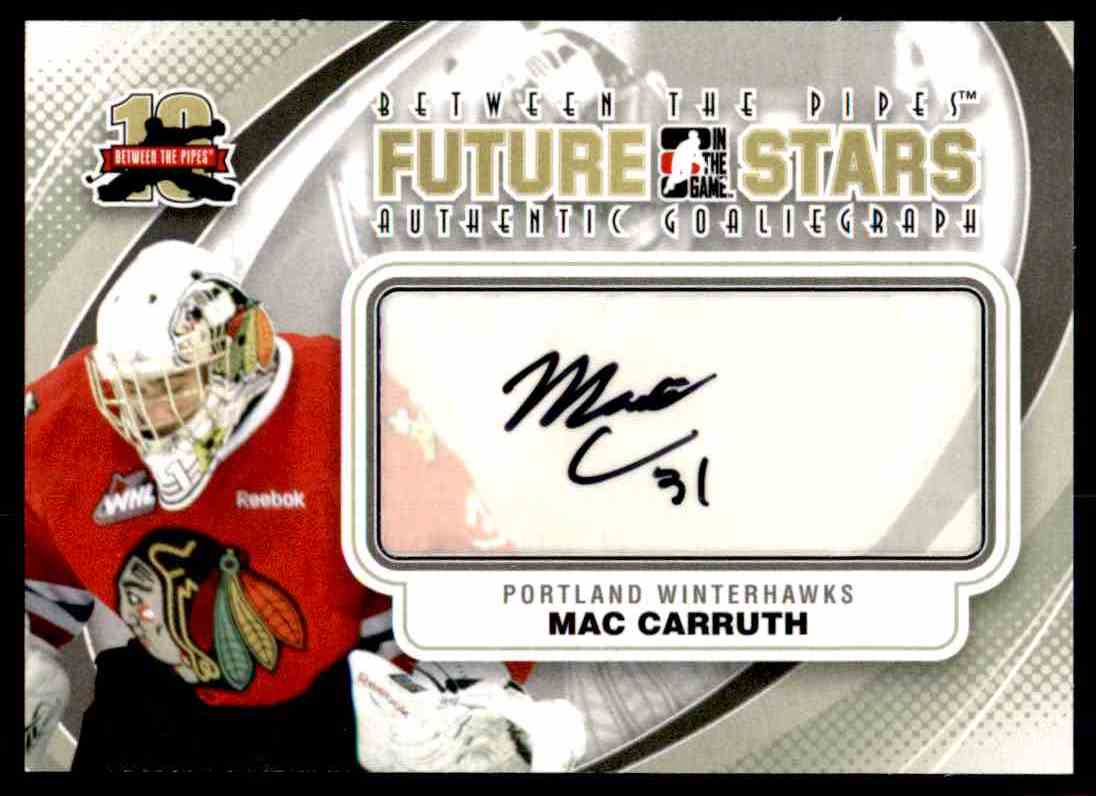 2011-12 ITG In The Game Between The Pipes Future Stars Authentic GoalieGraphs Mac Carruth #A-MC card front image